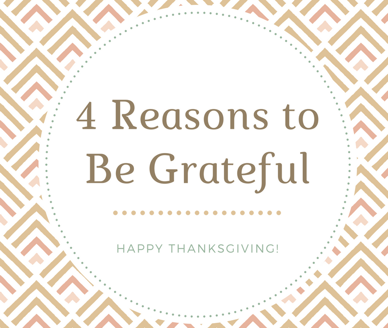 4 Reasons to be Grateful